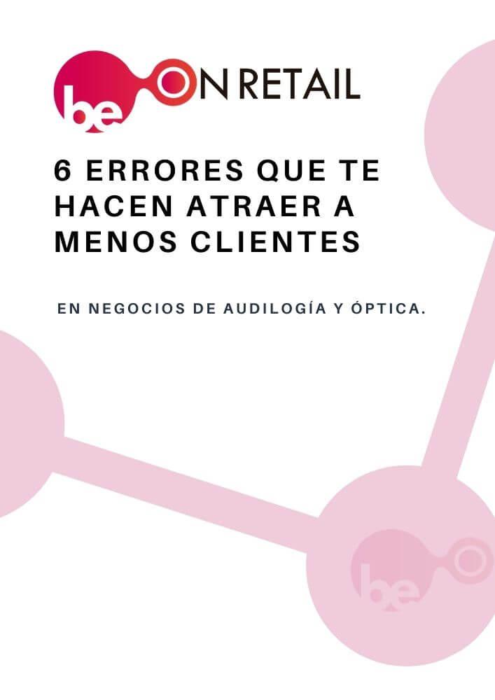 Guia - 6 errores que estas cometiendo que hacen que atraigas menos clientes